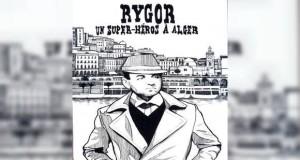 Raygor, un super-héros à Alger