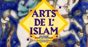 Exposition «Arts de l'Islam»